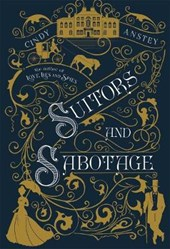 Suitors and Sabotage | Cindy Anstey |