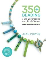 350+ Beading Tips, Techniques, and Trade Secrets | Jean Power |