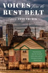 Voices from the Rust Belt | Anne Trubek |