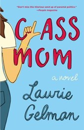Class Mom | Laurie Gelman |