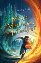 Magic, Madness, and Mischief | Kelly McCullough |