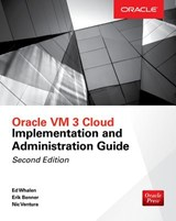 Oracle VM 3 Cloud Implementation and Administration Guide, Second Edition | Edward Whalen |