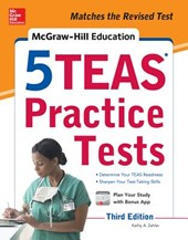 McGraw-Hill Education 5 TEAS Practice Tests | Zahler, Kathy A. ; Hanks, Wendy |