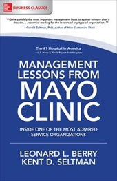 Management Lessons from Mayo Clinic | Leonard L. Berry |