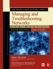 Mike Meyers' Comptia Network+ Guide to Managing and Troubleshooting Networks - Exam N10-007