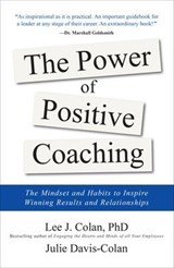 The Power of Positive Coaching | Colan, Lee J., Ph.D. ; Davis-colan, Julie |