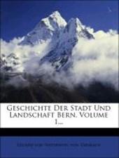 Geschichte der Stadt und Landschaft Bern, erster Band