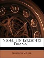 Niobe, ein lyrisches Drama.
