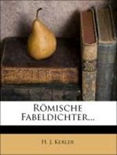 Römische Fabeldichter, metrisch übersetzt und mit Anmerkungen begleitet.