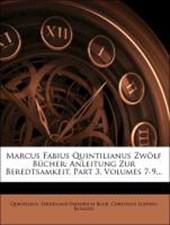 Marcus Fabius Quintilianus Zwölf Bücher, Anleitung zur Beredtsamkeit, Siebentes Bändchen