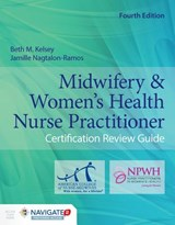 Midwifery & Women's Health Nurse Practitioner Certification Review Guide [With Access Code] | Beth M. Kelsey |