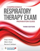 Comprehensive Respiratory Therapy Exam Preparation Guide | Craig L. Scanlan |