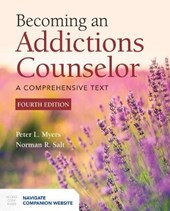Becoming an Addictions Counselor | Myers, Peter L., Ph.D. ; Salt, Norman R. |