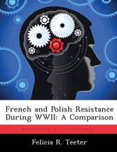 French and Polish Resistance During WWII: A Comparison | Felicia R. Teeter |