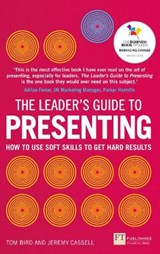 The Leader's Guide to Presenting | Bird, Tom ; Cassell, Jeremy |