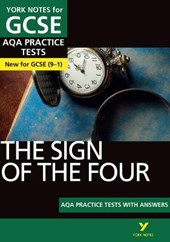Sign of the Four AQA Practice Tests: York Notes for GCSE (9-