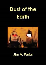 Dust of the Earth | Jim a. Parks |