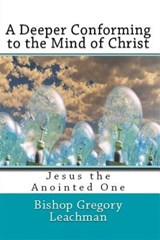 A Deeper Conforming to the Mind of Christ | Bishop Gregory Leachman |