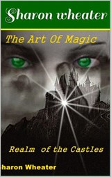 The Art of Magic Realm of the Castles | Sharon Wheater |