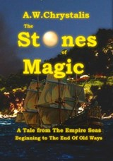 The Stones of Magic (The End of Old Ways, #1) | A. W. Chrystalis |