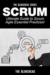 Scrum: Ultimate Guide to Scrum Agile Essential Practices!