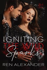 Igniting the Wild Sparks | Ren Alexander |