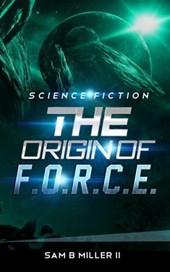 The Origin of F.O.R.C.E.