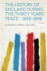 History of England During the Thirty Years' Peace | Harriet Martineau |
