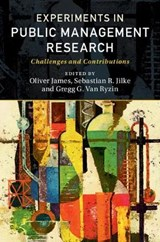 Experiments in Public Management Research | Oliver James |