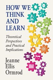 How We Think and Learn | Jeanne Ellis Ormrod |