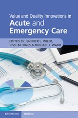 Value and Quality Innovations in Acute and Emergency Care | Jennifer L Wiler |