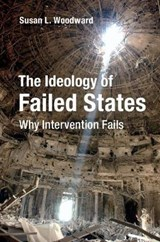 The Ideology of Failed States | Susan L. Woodward |