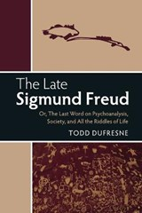 The Late Sigmund Freud | Todd Dufresne |