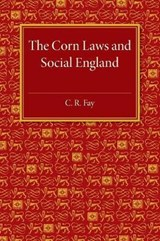 Corn Laws and Social England | C R Fay |