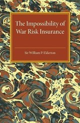 Impossibility of War Risk Insurance | William P Elderton |