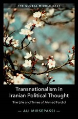 Transnationalism in Iranian Political Thought | Ali Mirsepassi |