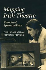 Mapping Irish Theatre | Chris Morash |