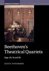 Beethoven's Theatrical Quartets | Nancy November |