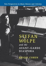 Stefan Wolpe and the Avant-Garde Diaspora | Brigid Cohen |