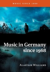 Music in Germany since | Alastair Williams |