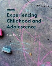 Experiencing Childhood and Adolescence | Janet Belsky |