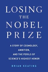 Losing the Nobel Prize | Brian Keating |