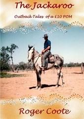 The Jackaroo 'Outback Tales of a 10 POM'