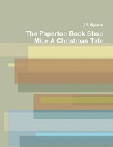 The Paperton Book Shop Mice a Christmas Tale | J. S. Wyvern |