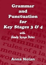 Grammar and Punctuation for Key Stages 3 & | Anna Nolan |