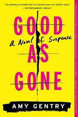 Good as Gone | Amy Gentry |