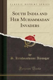 South India and Her Muhammadan Invaders (Classic Reprint)