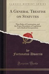 General Treatise on Statutes | Fortunatus Dwarris |
