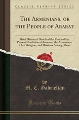 The Armenians, or the People of Ararat | M. C. Gabrielian |