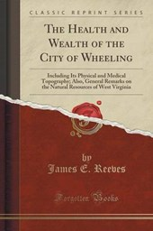 The Health and Wealth of the City of Wheeling